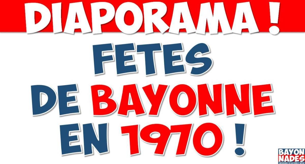Diaporama Fêtes de Bayonne 1970 !