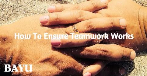 How To Ensure Teamwork Works