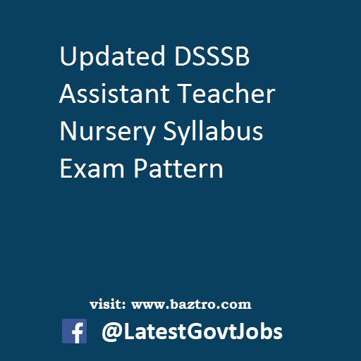 Updated DSSSB Assistant Teacher Nursery Syllabus Exam Pattern