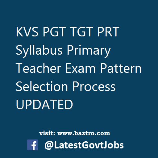 KVS PGT TGT PRT Syllabus Primary Teacher Exam Pattern Selection Process UPDATED