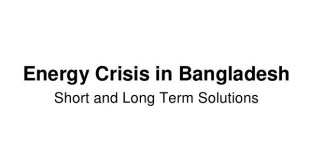 Managing Energy Crisis in Bangladesh