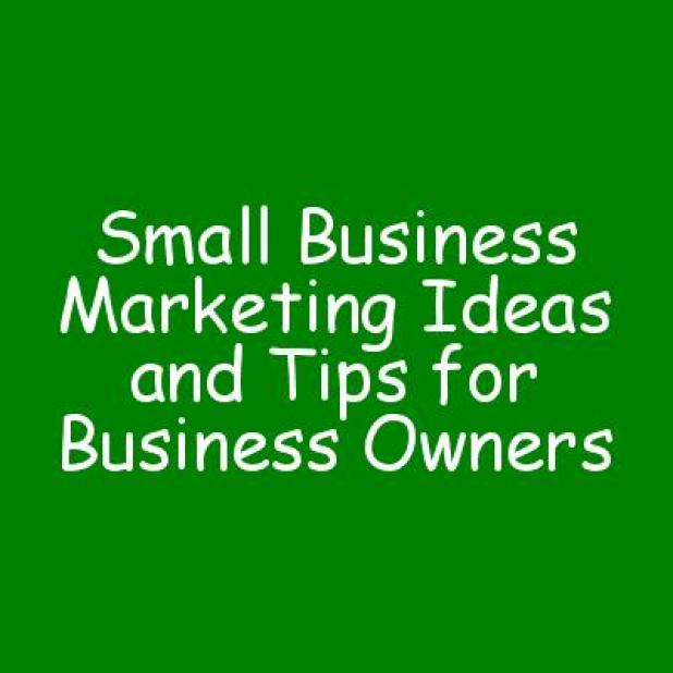 Small Business Marketing Ideas and Tips for Business Owners