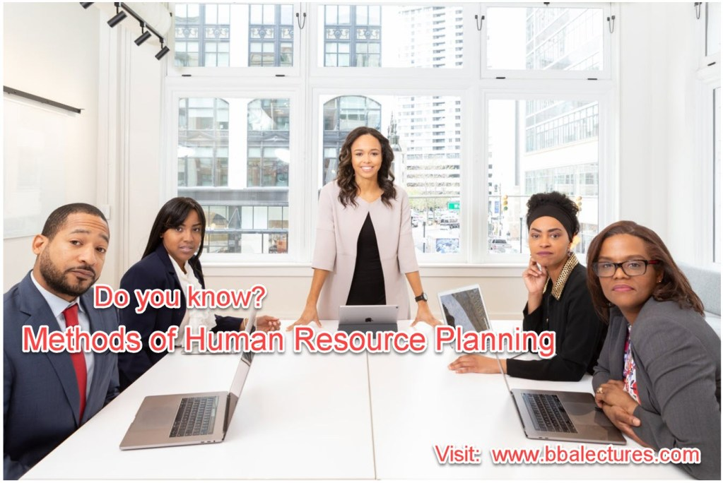 Methods of Human Resource Planning