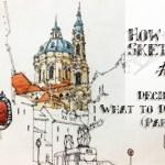 How to Sketch #3 : วาดถึงแค่ไหน แค่ไหนถึงไม่วาด? Deciding What to Draw (Part 1)