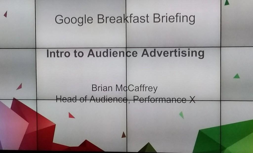 Googe Breakfast Briefing Audiences