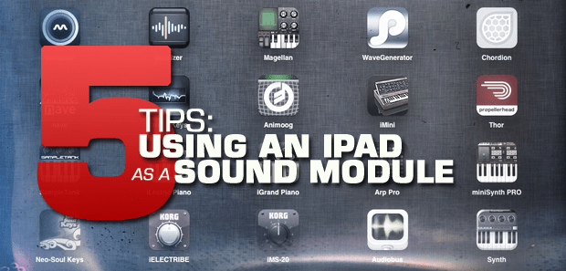 5 Tips: Using an iPad as a Synth Module