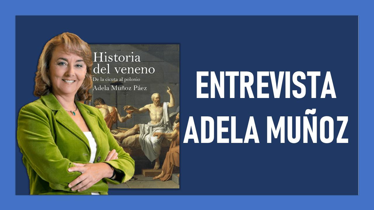 Entrevista Adela Muñoz autora de Historia del Veneno