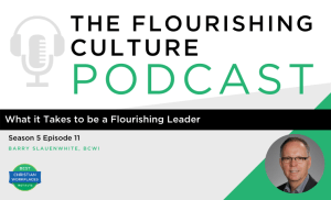 barry slauenwhite what it takes to be a flourishing leader