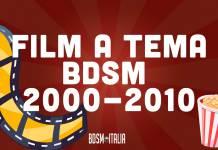 10 film a tema BDSM usciti tra il 2000 e il 2010