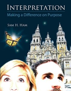 INTERPRETATION - Making a difference on purpose - Be a Better Guide - Sam Ham