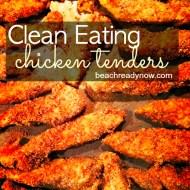Clean Eating Chicken Tenders