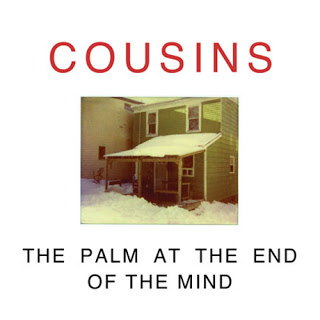 Cousins – The Palm At The End Of The Mind 8.3