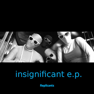 Replicants – Insignificant EP 6.7