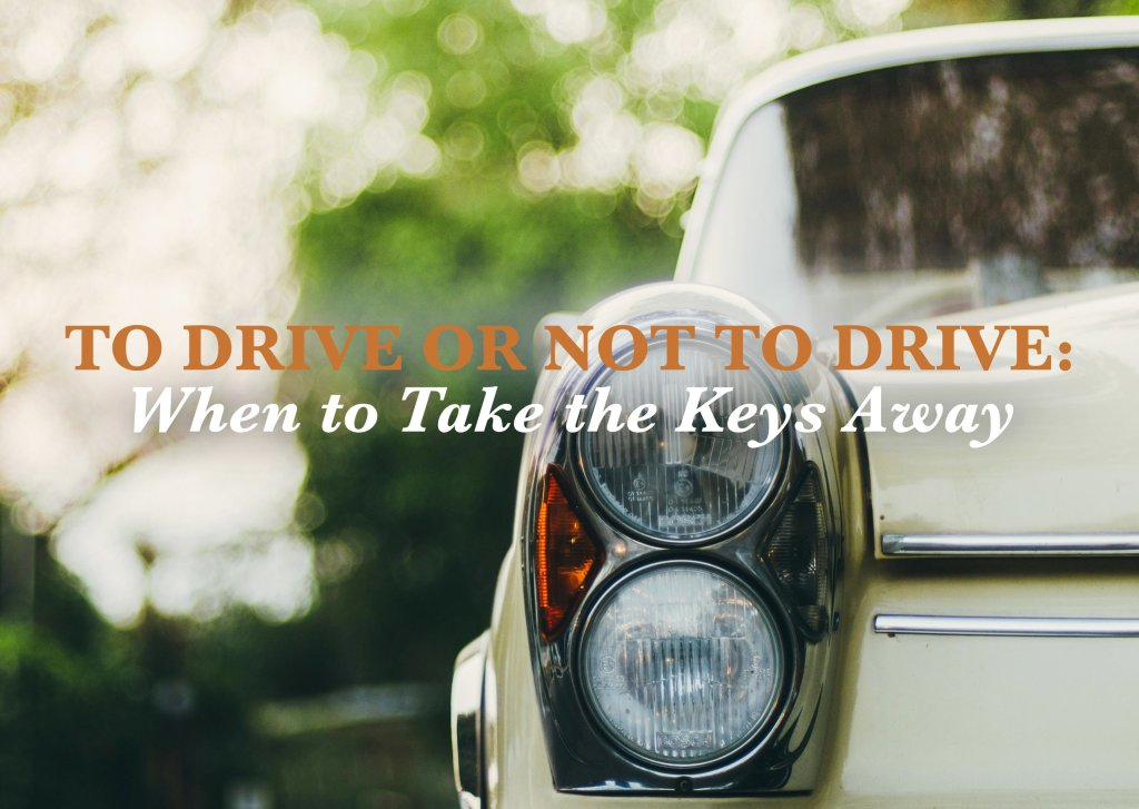 To Drive or Not to Drive When to Take the Keys Away