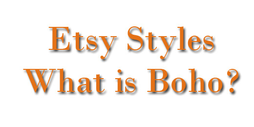 Etsy Style Definition what is boho