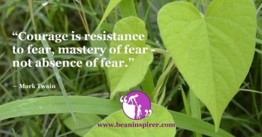 courage-is-resistance-to-fear-mastery-of-fear-not-absence-of-fear-mark-twain-be-an-inspirer