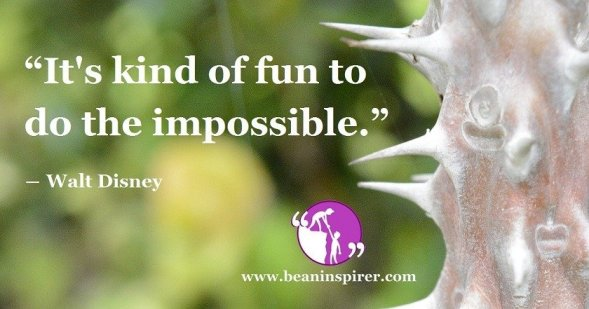 its-kind-of-fun-to-do-the-impossible-walt-disney-be-an-inspirer