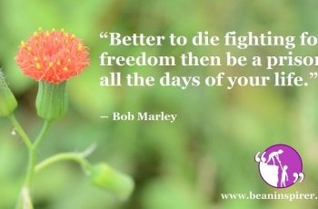 better-to-die-fighting-for-freedom-then-be-a-prisoner-all-the-days-of-your-life-bob-marley-be-an-inspirer