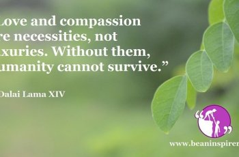 love-and-compassion-are-necessities-not-luxuries-without-them-humanity-cannot-survive-dalai-lama-xiv-be-an-inspirer-fi
