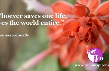 whoever-saves-one-life-saves-the-world-entire-thomas-keneally-be-an-inspirer
