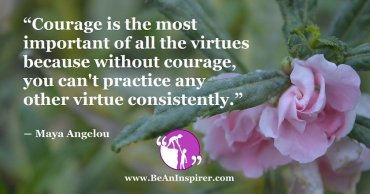 If You Wish To Achieve Success, Develop Courage As An Important Quality