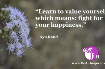 Learn-to-value-yourself-which-means-fight-for-your-happiness-Ayn-Rand-Be-An-Inspirer-FI