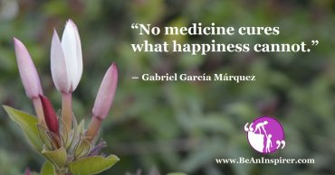 Happiness Is The Cure For All Pain