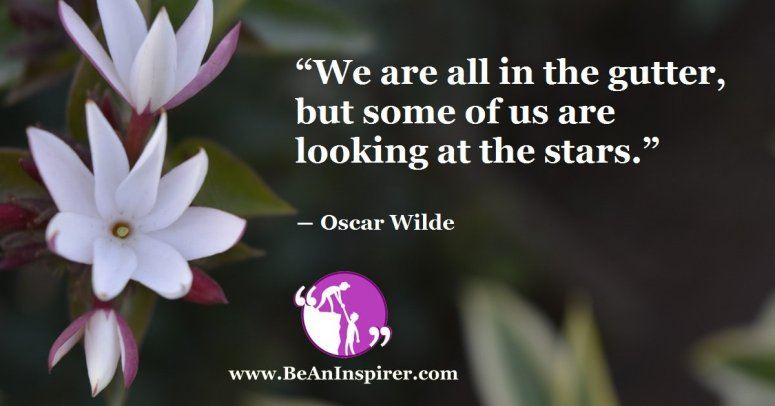 We-are-all-in-the-gutter-but-some-of-us-are-looking-at-the-stars-Oscar-Wilde-Be-An-Inspirer-FI