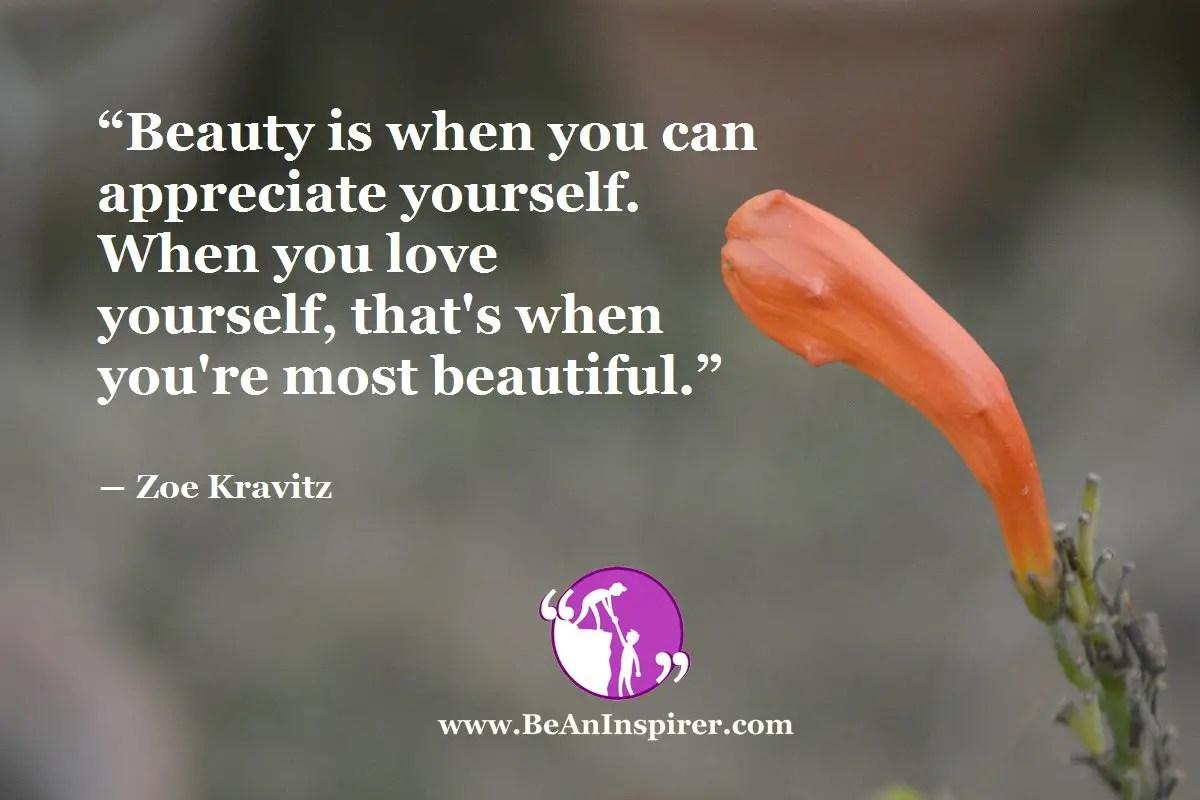 Beauty-is-when-you-can-appreciate-yourself-When-you-love-yourself-thats-when-youre-most-beautiful-Zoe-Kravitz-Be-An-Inspirer