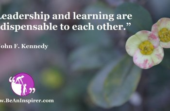 Leadership-and-learning-are-indispensable-to-each-other-John-F-Kennedy-Be-An-Inspirer-FI