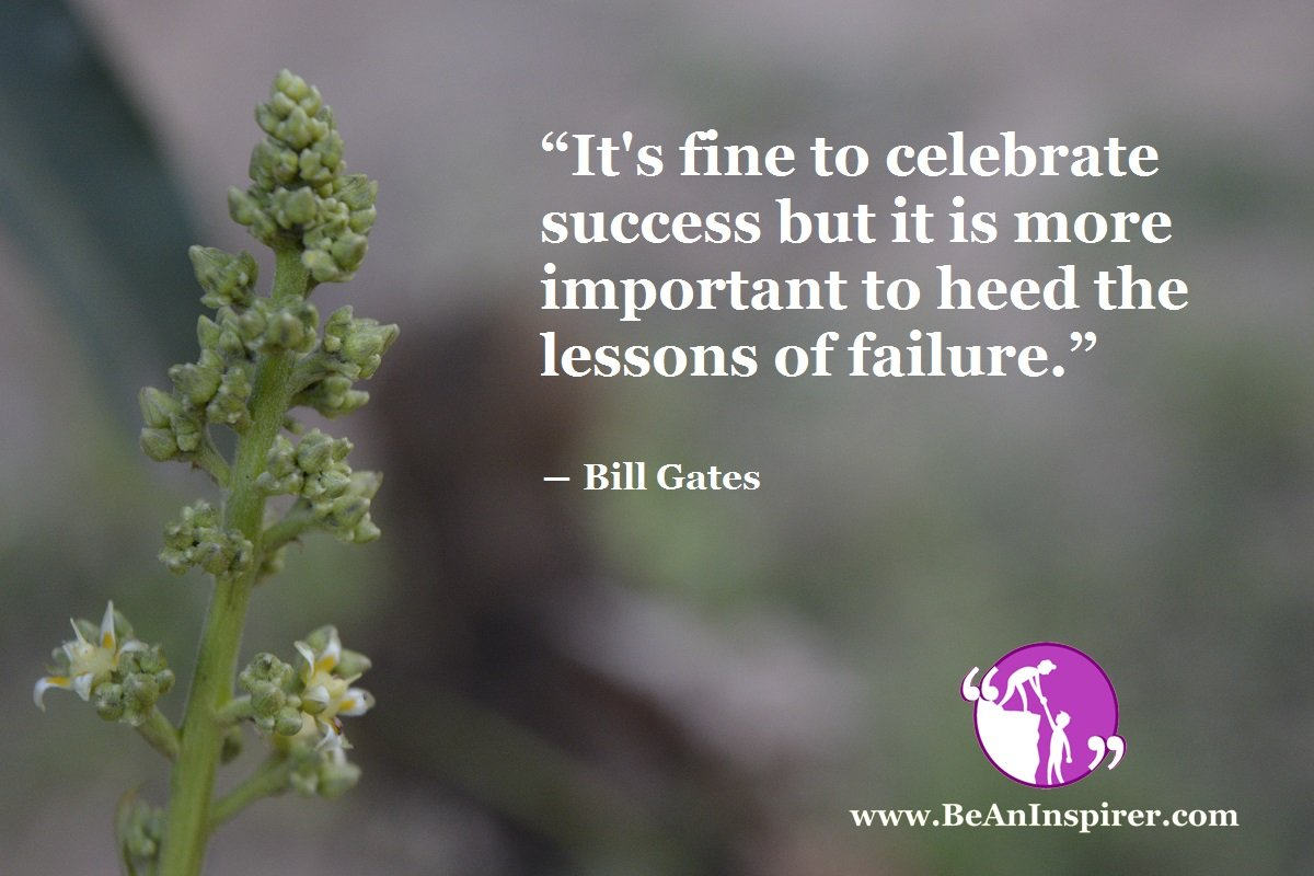 Its-fine-to-celebrate-success-but-it-is-more-important-to-heed-the-lessons-of-failure-Bill-Gates-Be-An-Inspirer