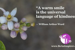 A-warm-smile-is-the-universal-language-of-kindness-William-Arthur-Ward-Be-An-Inspirer-FI