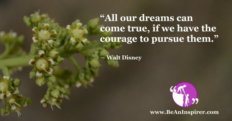 All-our-dreams-can-come-true-if-we-have-the-courage-to-pursue-them-Walt-Disney-Be-An-Inspirer-FI