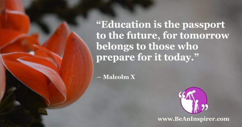 Education-is-the-passport-to-the-future-for-tomorrow-belongs-to-those-who-prepare-for-it-today-Malcolm-X-Be-An-Inspirer-FI