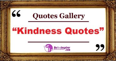 Kindness Quotes with Nature Photographs [Quotes Gallery]