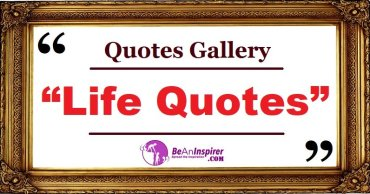 Life Quotes and Sayings with Nature Photographs [Quotes Gallery]