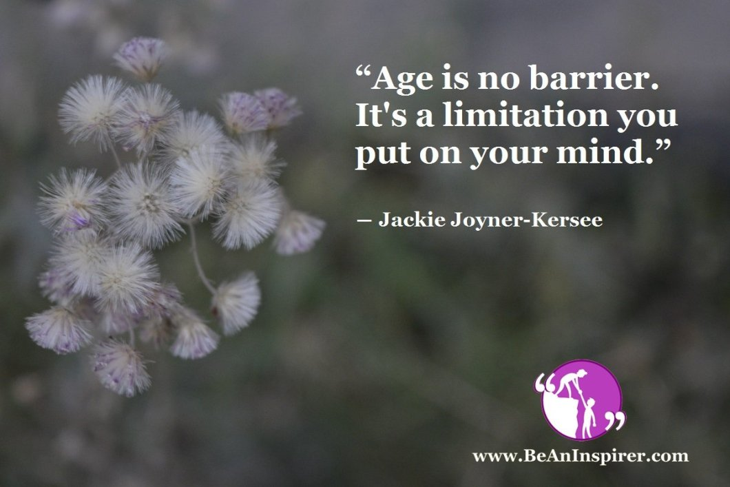 Age-is-no-barrier-Its-a-limitation-you-put-on-your-mind-Jackie-Joyner-Kersee-Be-An-Inspirer