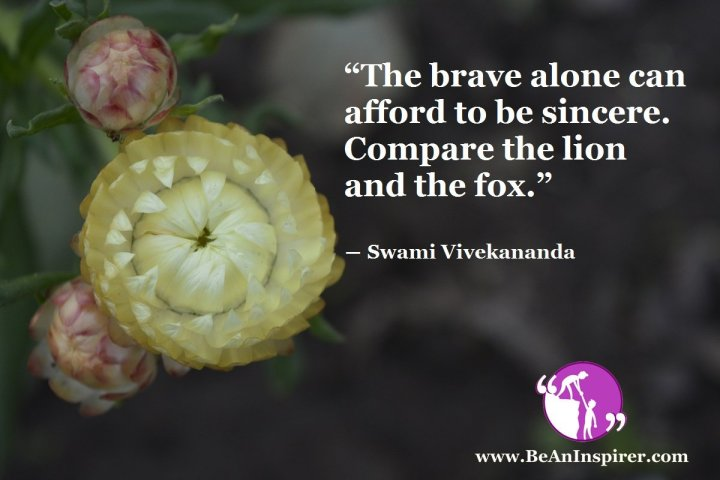 The-brave-alone-can-afford-to-be-sincere-Compare-the-lion-and-the-fox-Swami-Vivekananda-Be-An-Inspirer