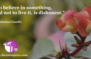 To-believe-in-something-and-not-to-live-it-is-dishonest-Mahatma-Gandhi-Be-An-Inspirer-FI