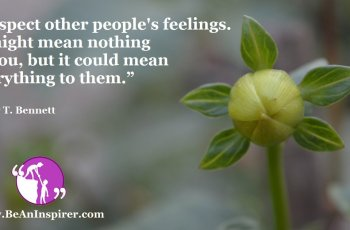 Respect-other-peoples-feelings-It-might-mean-nothing-to-you-but-it-could-mean-everything-to-them-Roy-T-Bennett-Inspirational-Quote-Be-An-Inspirer-FI