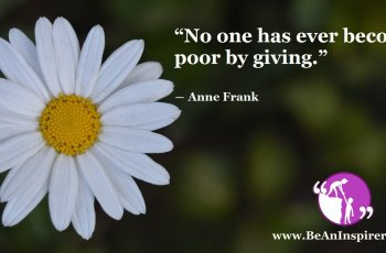 No-one-has-ever-become-poor-by-giving-Anne-Frank-Kindness-Quote-Be-An-Inspirer-FI