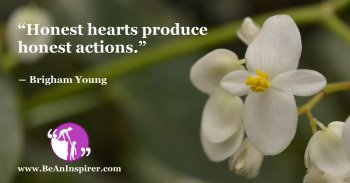 Honest-hearts-produce-honest-actions-Brigham-Young-Honesty-Quote-Be-An-Inspirer-FI