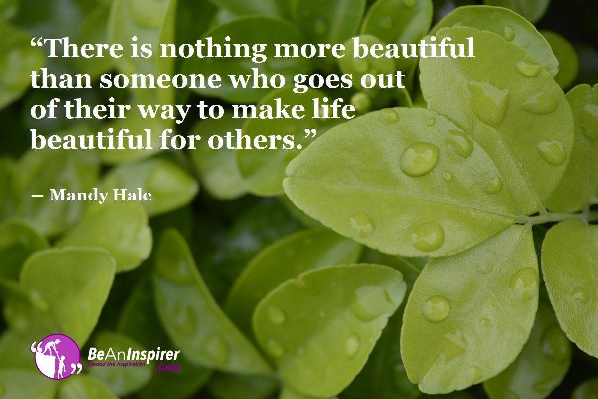 There-is-nothing-more-beautiful-than-someone-who-goes-out-of-their-way-to-make-life-beautiful-for-others-Mandy-Hale-Quote-on-Beauty-Be-An-Inspirer