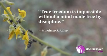 True Freedom Lies Where The Mind Is Without Fear