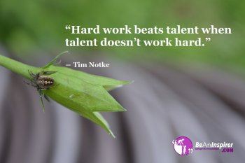 Hard-work-beats-talent-when-talent-doesnt-work-hard-Tim-Notke-Sports-Motivation-Quote-Be-An-Inspirer
