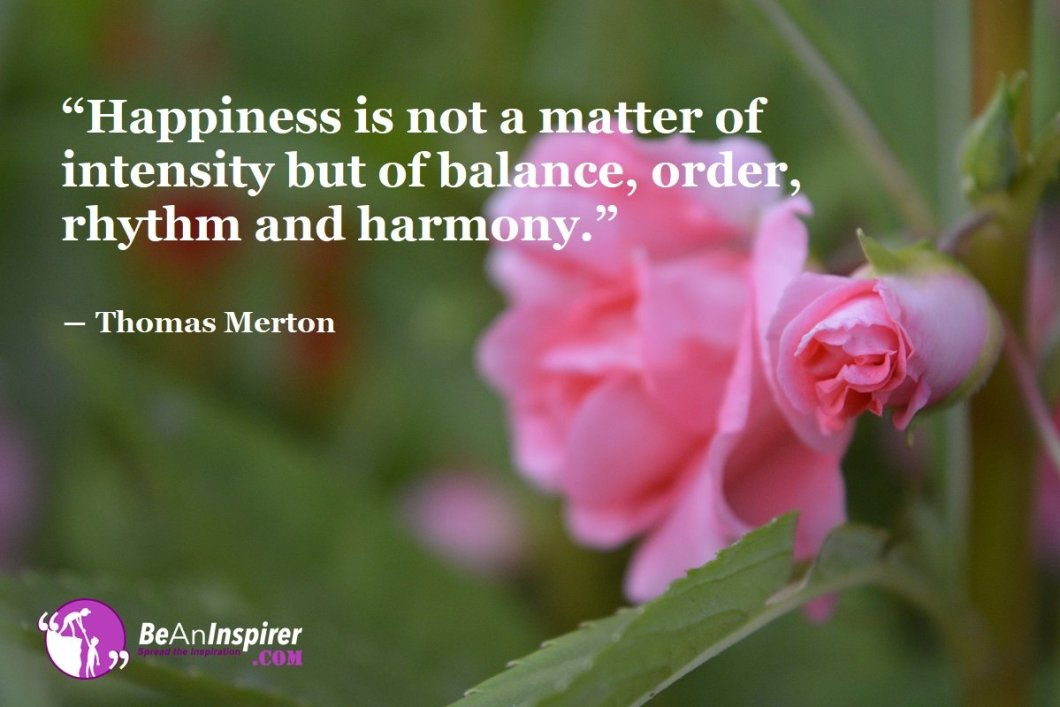The Essentials For Experiencing The Extent Of Happiness – Balance And Harmony