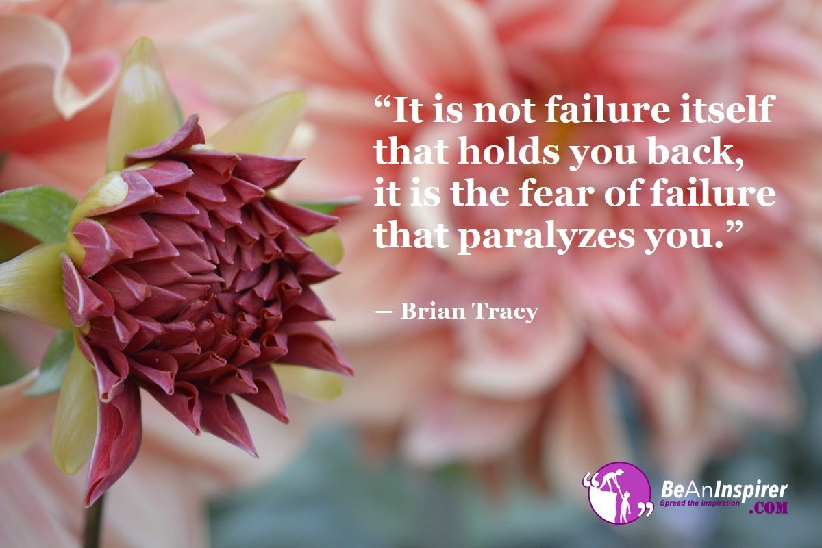 Failure Is The First Step Towards Success – Bidding Adieu To Fear Of Failure And Welcoming Success