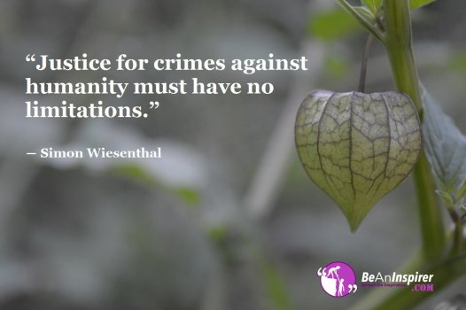 Justice-for-crimes-against-humanity-must-have-no-limitations-Simon-Wiesenthal-Quotes-on-Humanity-Be-An-Inspirer