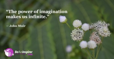 The Power Of Imagination: The Most Remarkable Ability, Which Is Gifted With Uniqueness