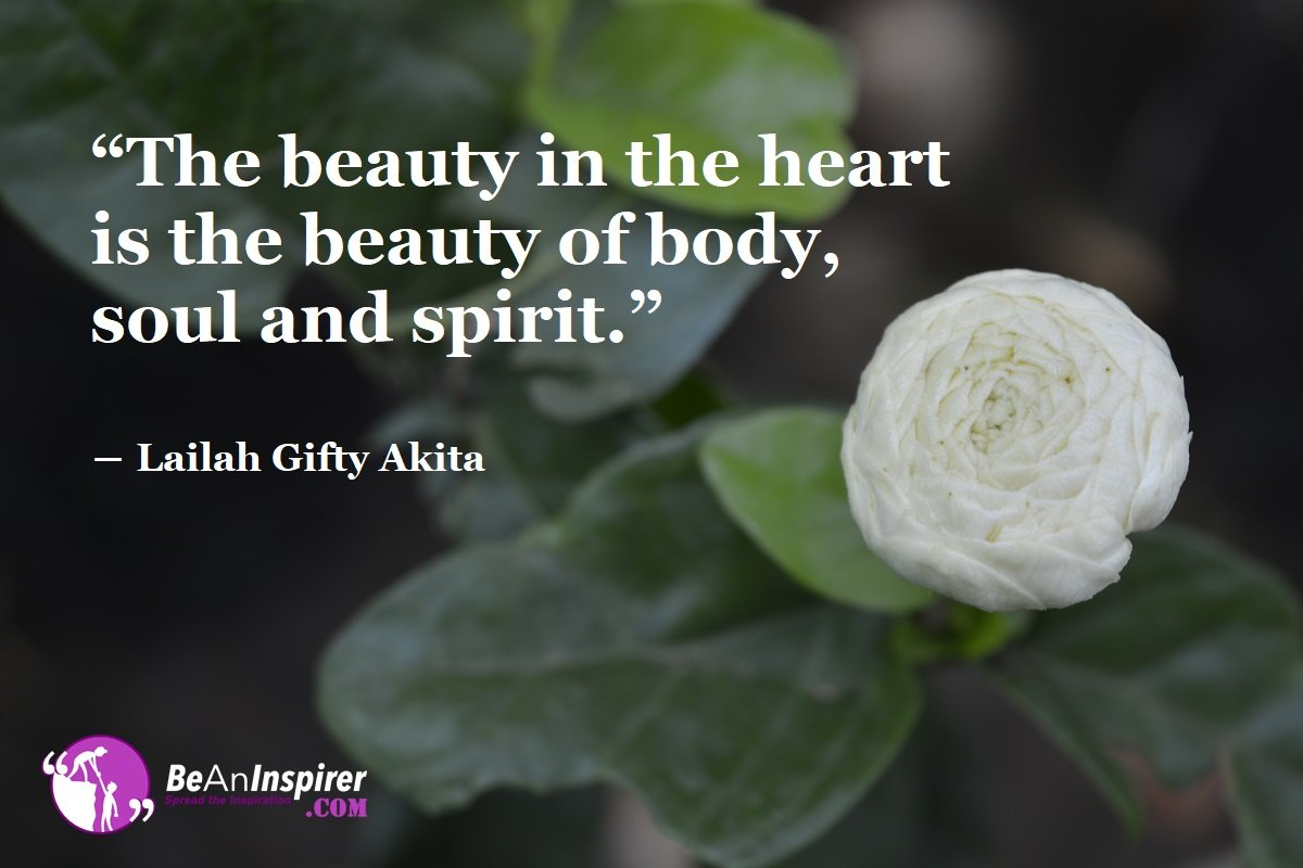The-beauty-in-the-heart-is-the-beauty-of-body-soul-and-spirit-Lailah-Gifty-Akita-Beauty-Quotes-Be-An-Inspirer